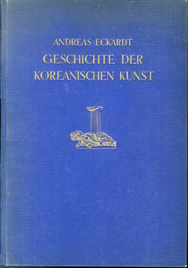 안드레아스 에카르트가 1929년 펴낸 '조선미술사' 표지.
